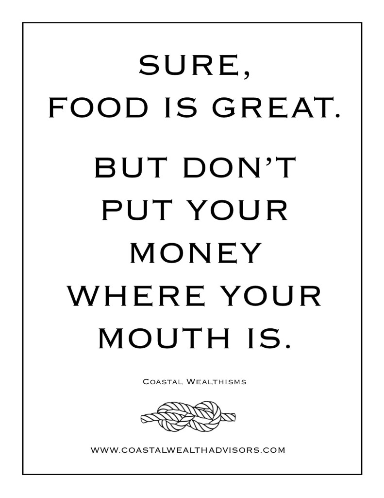 Sure, Food is Great. But don't put your money where your mouth is.